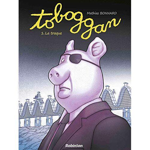 - Toboggan, Tome 1 : La traque - Preis vom 09.05.2021 04:52:39 h