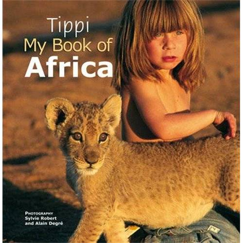 Tippi Degre´ - Tippi: My Book of Africa - Preis vom 25.02.2021 06:08:03 h