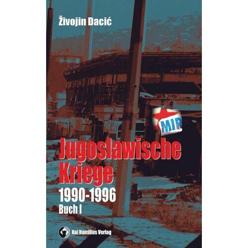 Zivojin Dacic - Jugoslawische Kriege (1990-96) Band I - Preis vom 16.01.2021 06:04:45 h