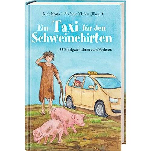 Irina Kostic - Ein Taxi für den Schweinehirten - Preis vom 05.09.2020 04:49:05 h
