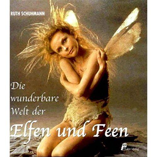 Ruth Schuhmann - Die Wunderbare Welt der Elfen und Feen - Preis vom 02.12.2020 06:00:01 h
