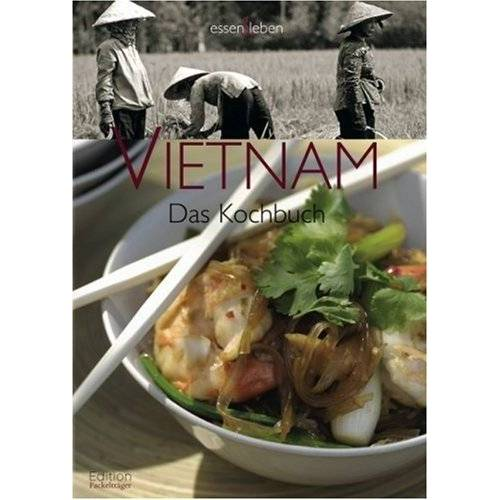 Sylvia Winnewisser - Vietnam: Das Kochbuch - Preis vom 16.04.2021 04:54:32 h