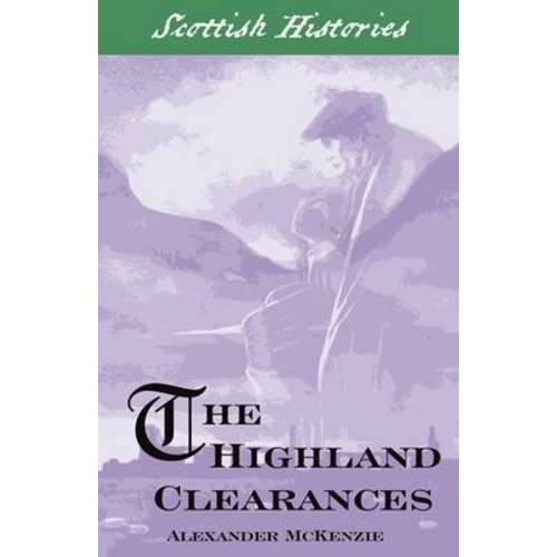 - The Highland Clearances (Scottish Hsitories) - Preis vom 27.02.2021 06:04:24 h