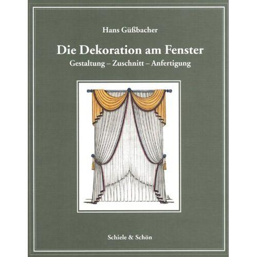Hans Güßbacher - Die Dekoration am Fenster - Preis vom 24.01.2021 06:07:55 h