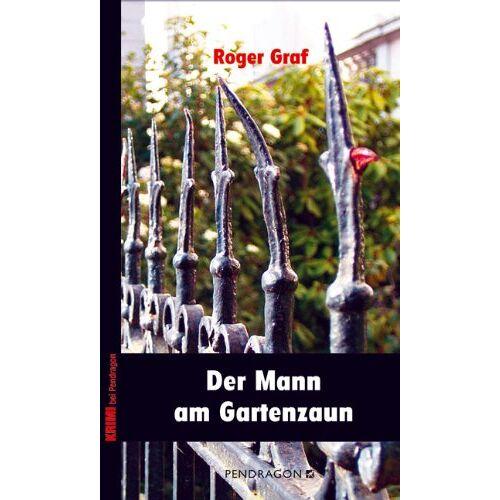 Roger Graf - Der Mann am Gartenzaun - Preis vom 05.12.2019 05:59:52 h