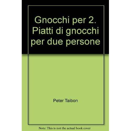Peter Taibon - Gnocchi per 2. Piatti di gnocchi per due persone - Preis vom 24.01.2021 06:07:55 h
