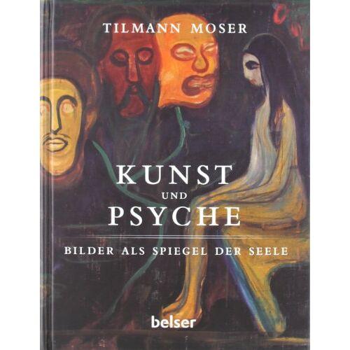 Tilmann Moser - Kunst und Psyche: Bilder als Spiegel der Seele - Preis vom 05.09.2020 04:49:05 h