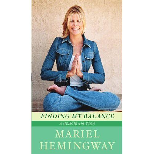 Mariel Hemingway - Finding My Balance: A Memoir with Yoga - Preis vom 15.04.2021 04:51:42 h