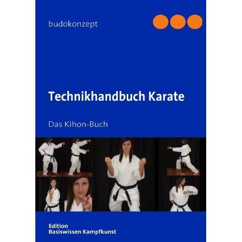 Ralf Kruckemeyer - Technikhandbuch Karate: Das Kihon-Buch - Preis vom 27.02.2021 06:04:24 h