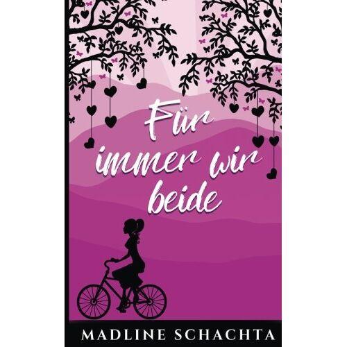 Madline Schachta - Für immer wir beide - Preis vom 16.05.2021 04:43:40 h