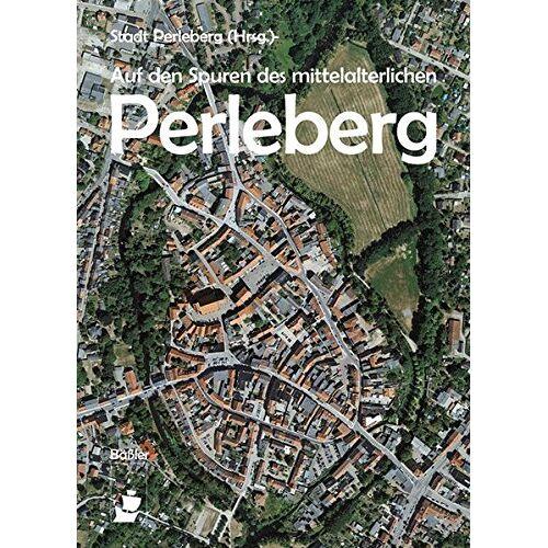 Stadt Perleberg - Auf den Spuren des mittelalterlichen Perleberg - Preis vom 14.04.2021 04:53:30 h