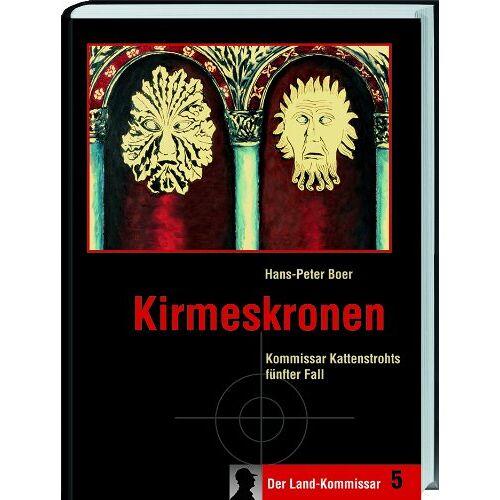 Hans-Peter Boer - Kirmeskronen: Kommissar Kattenstrohts fünfter Fall - Preis vom 21.01.2021 06:07:38 h