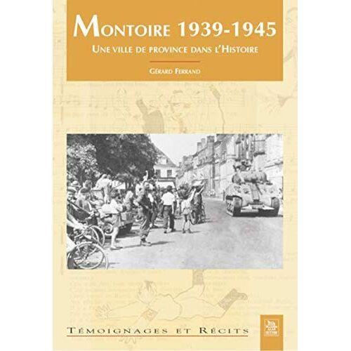 Gérard Ferrand - Montoire 1939-1945 - Preis vom 14.04.2021 04:53:30 h
