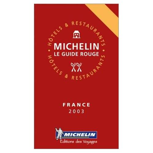 Michelin - Michelin Rote Führer; Michelin The Red Guide; Michelin Le Guide Rouge : France 2003 (Michelin Guide France) - Preis vom 27.02.2021 06:04:24 h