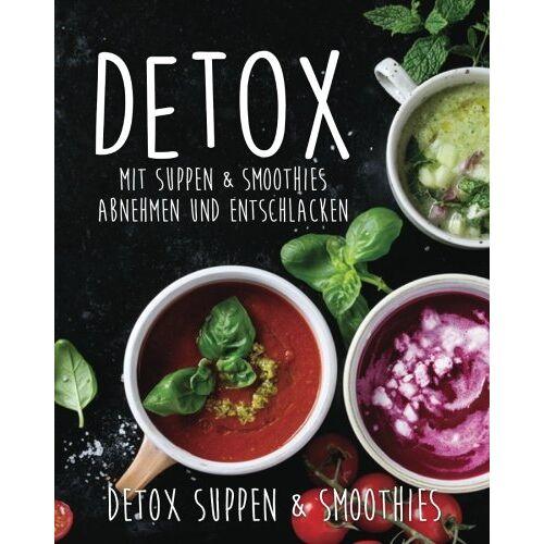 Fatburner Kitchen - Detox: Mit Suppen & Smoothies abnehmen und entschlacken! - Preis vom 08.04.2020 04:59:40 h
