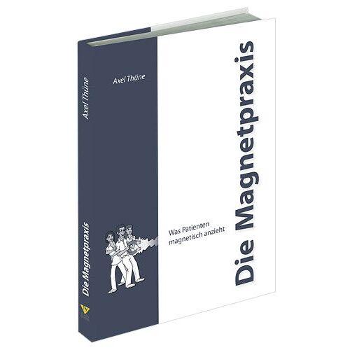 Axel Thüne - Die Magnetpraxis - Preis vom 25.02.2021 06:08:03 h