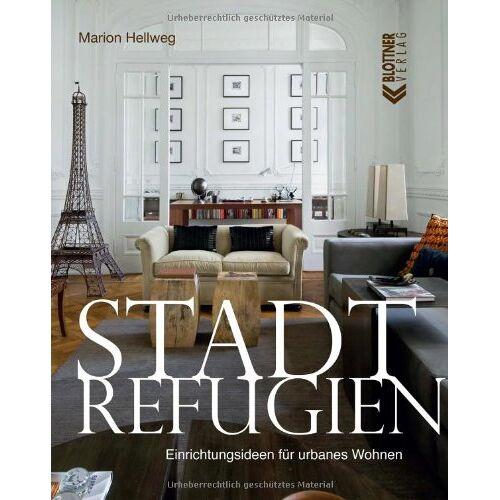 Marion Hellweg - Stadt Refugien: Einrichtungsideen für urbanes Wohnen - Preis vom 21.10.2020 04:49:09 h
