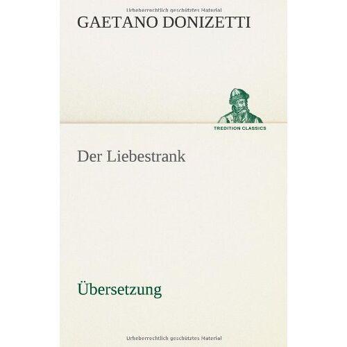 - Der Liebestrank: Übersetzung - Preis vom 18.04.2021 04:52:10 h