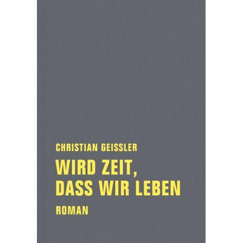 Christian Geissler - Wird Zeit, daß wir leben - Preis vom 01.03.2021 06:00:22 h