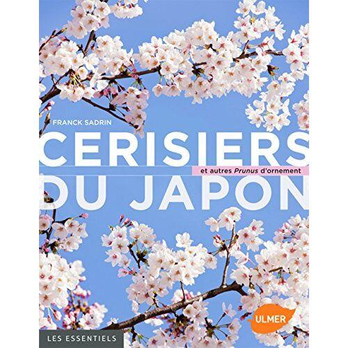 Franck Sadrin - Cerisiers du Japon et autres Prunus d'ornement - Preis vom 25.02.2021 06:08:03 h