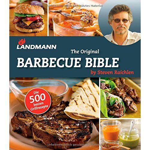 Steven Raichlen - Landmann - The Original Barbecue Bible (Buch + E-Book): by Steven Raichlen - Preis vom 25.02.2021 06:08:03 h