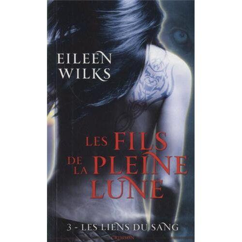 Eileen Wilks - Les fils de la pleine lune, Tome 3 : Les liens du sang - Preis vom 17.10.2020 04:55:46 h