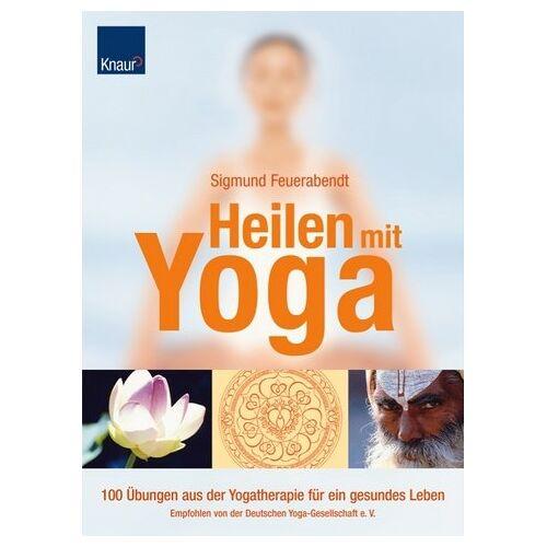 Sigmund Feuerabendt - Heilen mit Yoga: 100 Übungen aus der Yogatherapie für ein gesundes Leben Empfohlen von der Deutschen Yoga-Gesellschaft e.V. - Preis vom 12.05.2020 04:57:45 h