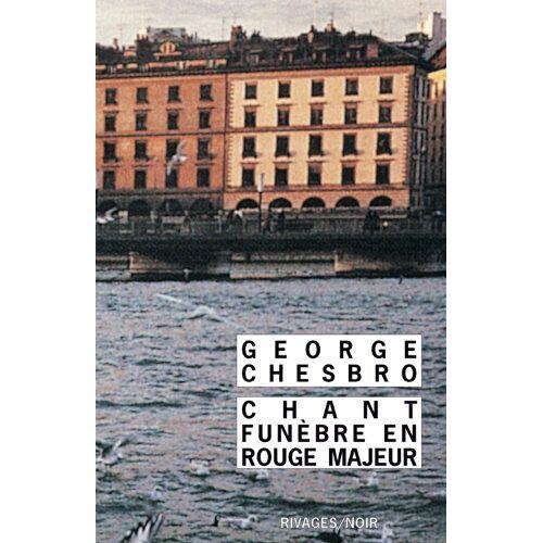George-C Chesbro - Chant funèbre en rouge majeur (Rivages-Noir) - Preis vom 08.04.2021 04:50:19 h