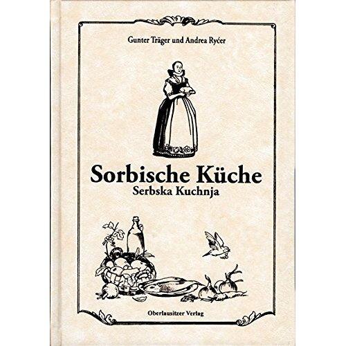 Gunter Träger - Sorbische Küche: Serbska Kuchnja - Preis vom 25.02.2021 06:08:03 h