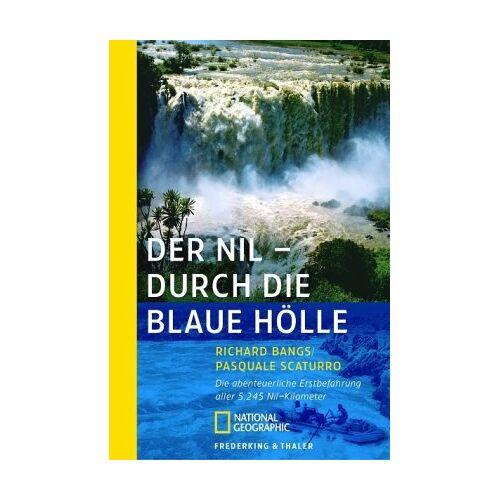 Pasquale Scaturro - Der Nil- Durch die blaue Hölle: Die abenteuerliche Erstbefahrung aller 5.245 Nil-Kilometer - Preis vom 17.04.2021 04:51:59 h