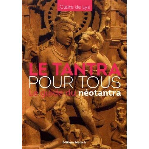 - Le tantra pour tous : Le guide du néotantra - Preis vom 16.04.2021 04:54:32 h