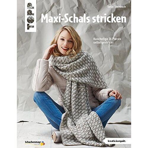 Tanja Steinbach - Maxi-Schals stricken (kreativ.kompakt): Kuschelige It-Pieces selbstgestrickt - Preis vom 15.04.2021 04:51:42 h