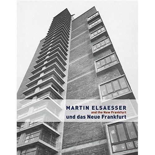 Thomas Elsaesser - Martin Elsaesser und das Neue Frankfurt /Martin Elsaesser and the New Frankfurt - Preis vom 13.05.2021 04:51:36 h