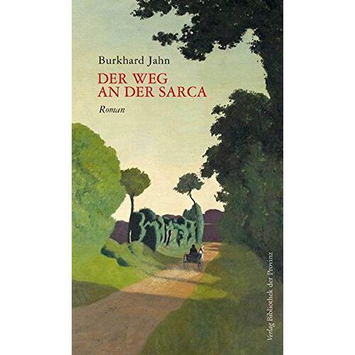Burkhard Jahn - Der Weg an der Sarca: Roman - Preis vom 13.05.2021 04:51:36 h