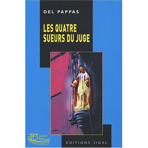 Gilles Del Pappas - Les quatre sueurs du juge ! - Preis vom 20.10.2020 04:55:35 h