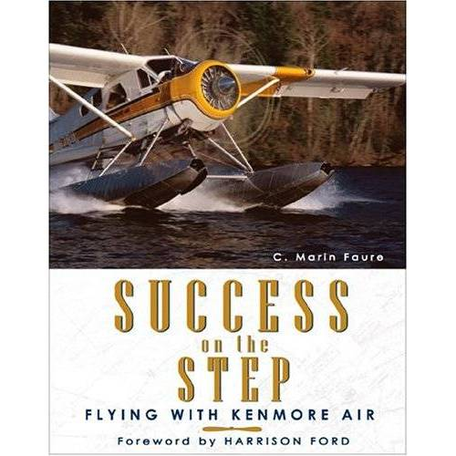 Faure, Marin C. - Success on the Step: Flying With Kenmore Air - Preis vom 20.10.2020 04:55:35 h