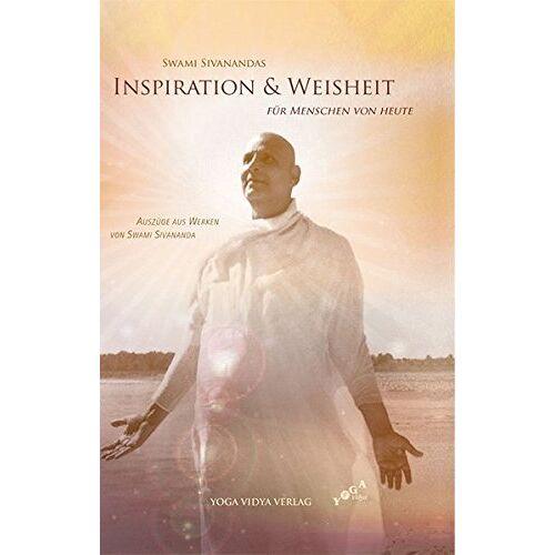 Swami Sivananda - Swami Sivanandas Inspiration & Weisheit für Menschen von heute: Auszüge aus Werken von Swami Sivananda - Preis vom 17.07.2019 05:54:38 h