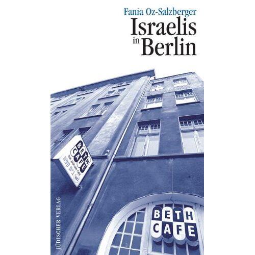Fania Oz-Salzberger - Israelis in Berlin - Preis vom 08.05.2021 04:52:27 h
