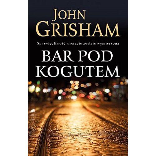 John Grisham - Bar Pod Kogutem - Preis vom 05.09.2020 04:49:05 h