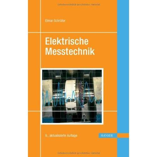 Elmar Schrüfer - Elektrische Messtechnik: Messung elektrischer und nichtelektrischer Größen - Preis vom 21.10.2020 04:49:09 h