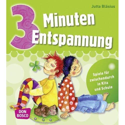 Jutta Bläsius - 3 Minuten Entspannung: Spiele für zwischendurch in Kita und Schule: Übungen für zwischendurch in Kita und Schule - Preis vom 04.12.2019 05:54:03 h