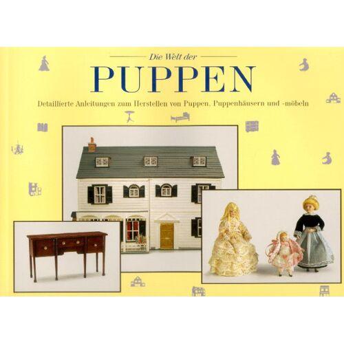 - Die Welt der Puppen - Detaillierte Anleitungen zum Herstellen von Puppen, Puppenhäusern und -möbeln - Preis vom 10.05.2021 04:48:42 h