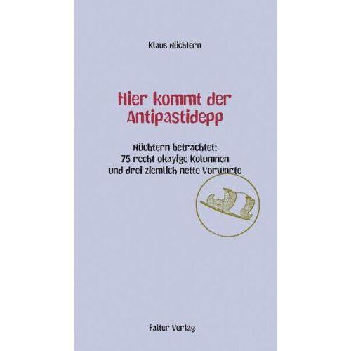 Klaus Nüchtern - Hier kommt der Antipastidepp: Nüchtern betrachtet, Band 4 - Preis vom 17.10.2020 04:55:46 h