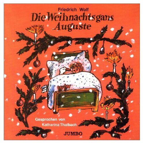 Friedrich Wolf - Die Weihnachtsgans Auguste. CD. - Preis vom 18.10.2020 04:52:00 h