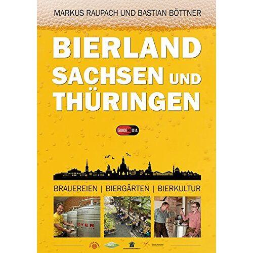 Bastian Böttner - Bierland Sachsen und Thüringen: Brauereien, Biergärten, Bierkultur - Preis vom 24.02.2021 06:00:20 h