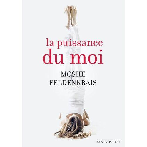 Moshe Feldenkrais - La Puissance du moi - Preis vom 04.09.2020 04:54:27 h