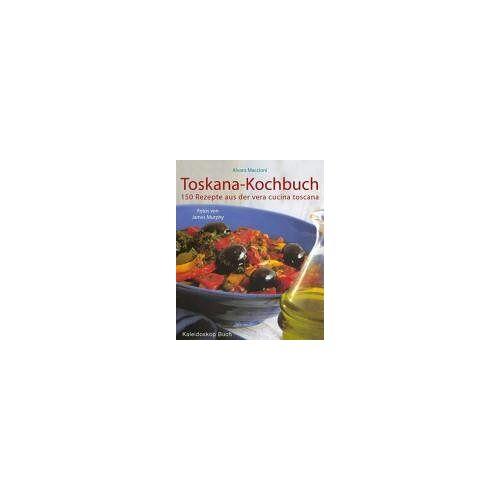 Alvaro Maccioni - Toskana-Kochbuch. 150 Rezepte aus der vera cucina toscana - Preis vom 20.10.2020 04:55:35 h