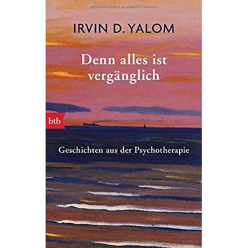 Yalom, Irvin D. - Denn alles ist vergänglich: Geschichten aus der Psychotherapie - Preis vom 27.02.2021 06:04:24 h