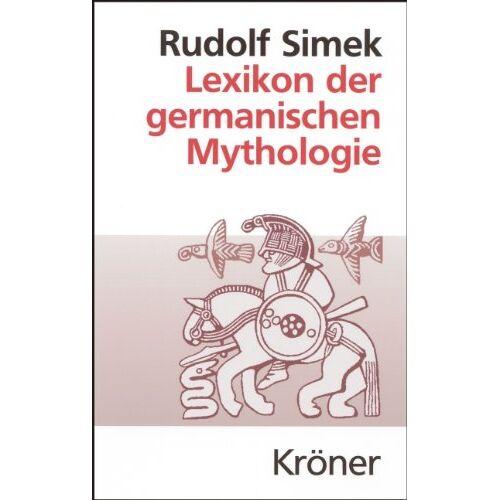 Rudolf Simek - Lexikon der germanischen Mythologie - Preis vom 23.01.2020 06:02:57 h