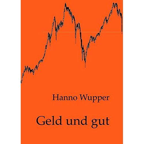 Hanno Wupper - Geld und gut - Preis vom 13.01.2021 05:57:33 h